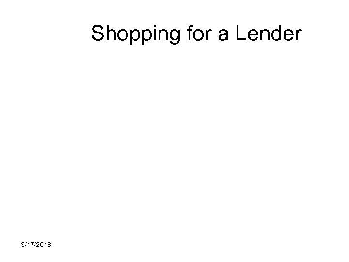 Shopping for a Lender 3/17/2018