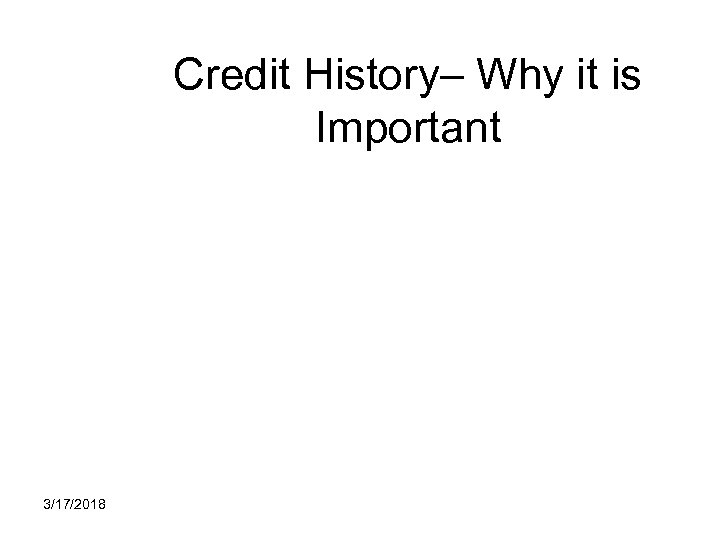 Credit History– Why it is Important 3/17/2018