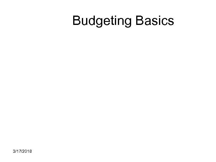 Budgeting Basics 3/17/2018