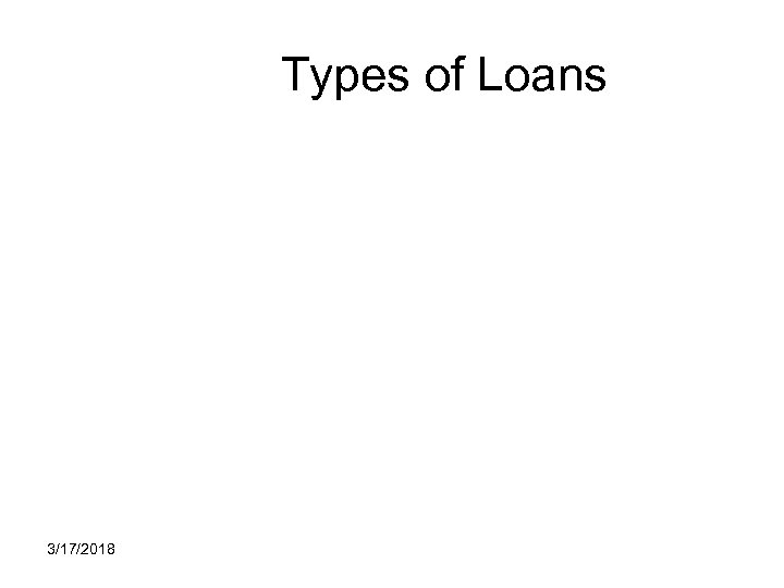 Types of Loans 3/17/2018