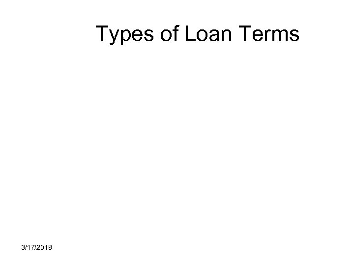 Types of Loan Terms 3/17/2018