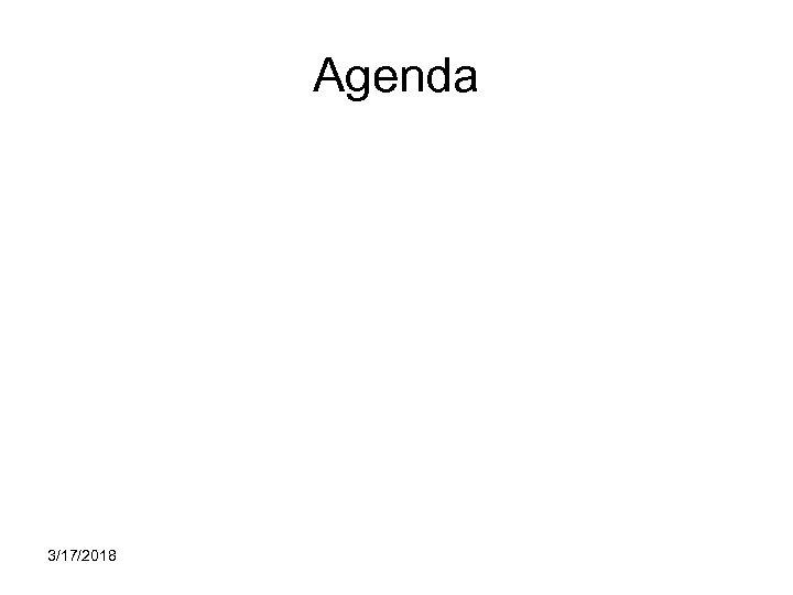 Agenda 3/17/2018