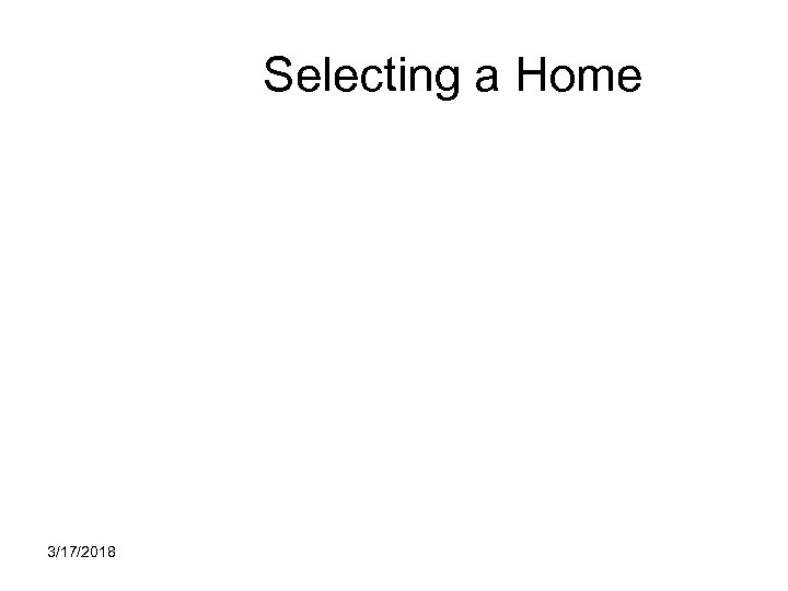 Selecting a Home 3/17/2018