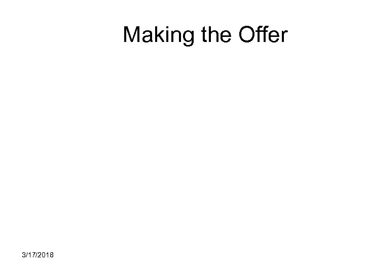 Making the Offer 3/17/2018