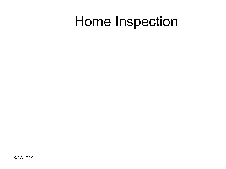 Home Inspection 3/17/2018