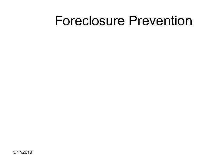 Foreclosure Prevention 3/17/2018