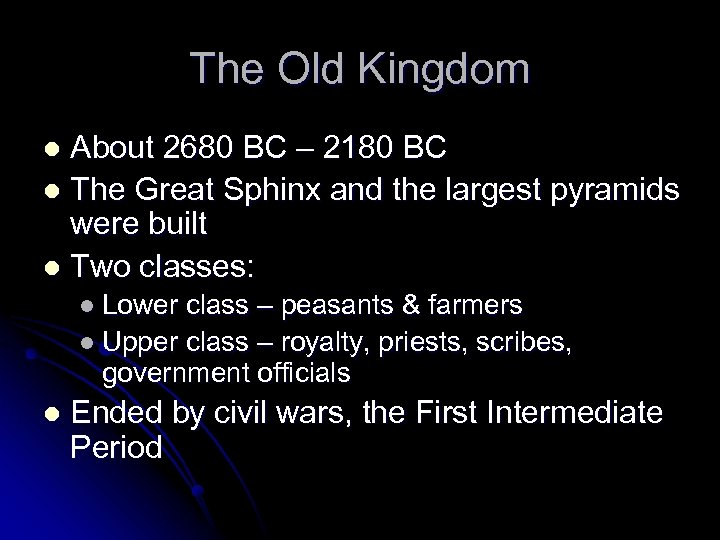 The Old Kingdom About 2680 BC – 2180 BC l The Great Sphinx and