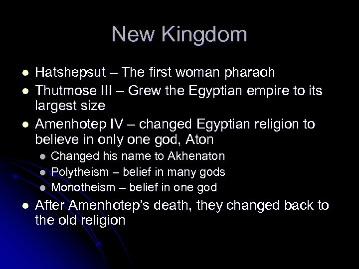 New Kingdom l l l Hatshepsut – The first woman pharaoh Thutmose III –