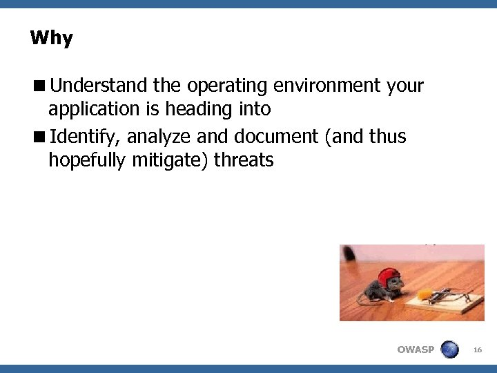 Why <Understand the operating environment your application is heading into <Identify, analyze and document