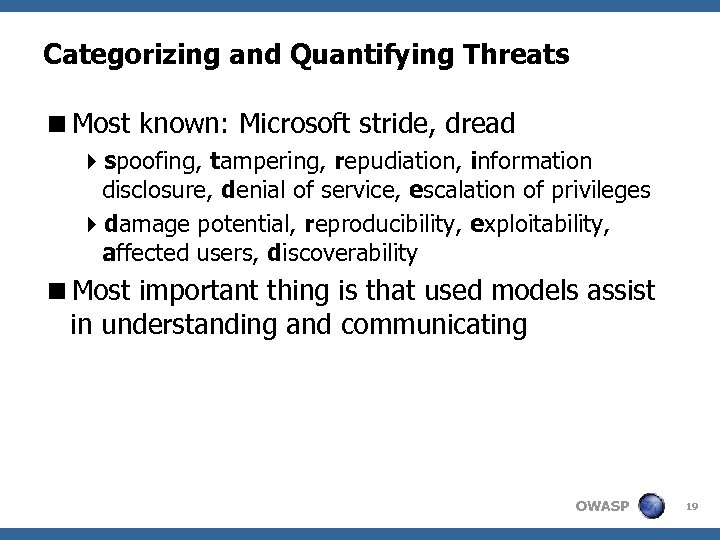 Categorizing and Quantifying Threats <Most known: Microsoft stride, dread 4 spoofing, tampering, repudiation, information