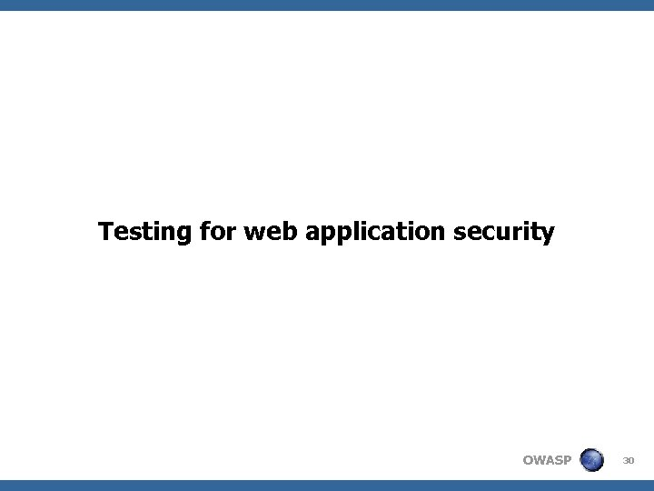 Testing for web application security OWASP 30