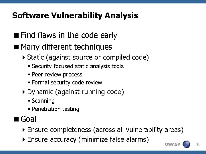 Software Vulnerability Analysis <Find flaws in the code early <Many different techniques 4 Static