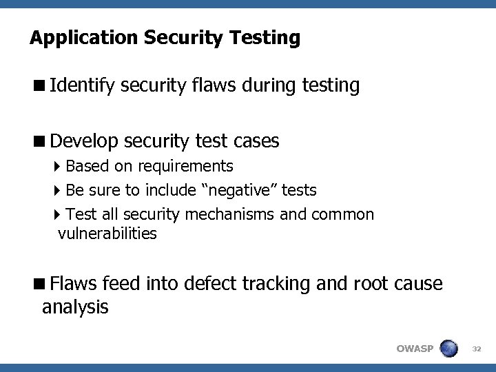 Application Security Testing <Identify security flaws during testing <Develop security test cases 4 Based
