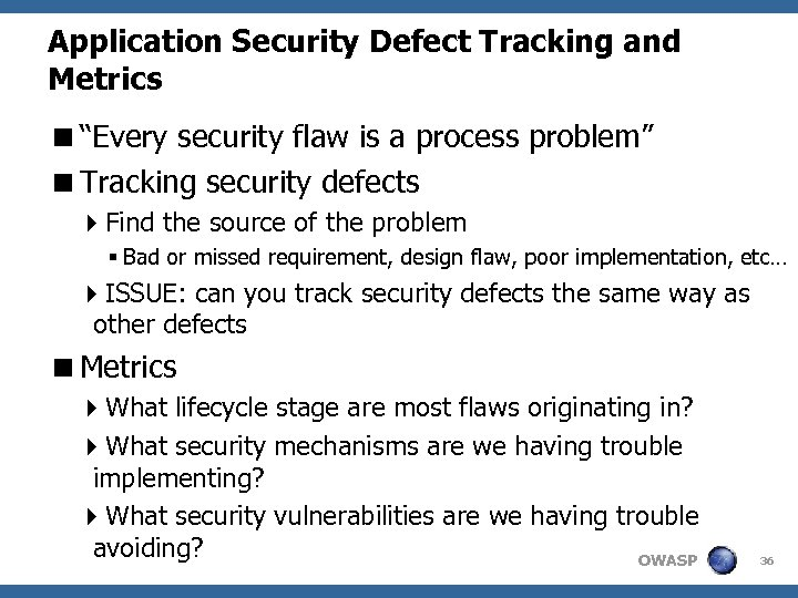 """Application Security Defect Tracking and Metrics <""""Every security flaw is a process problem"""" <Tracking"""