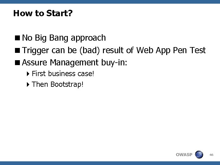 How to Start? <No Big Bang approach <Trigger can be (bad) result of Web