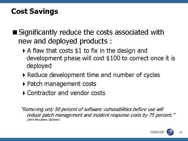 Cost Savings <Significantly reduce the costs associated with new and deployed products : 4