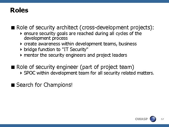 Roles < Role of security architect (cross-development projects): 4 ensure security goals are reached