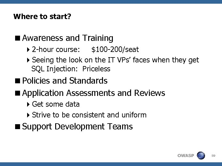 Where to start? <Awareness and Training 42 -hour course: $100 -200/seat 4 Seeing the