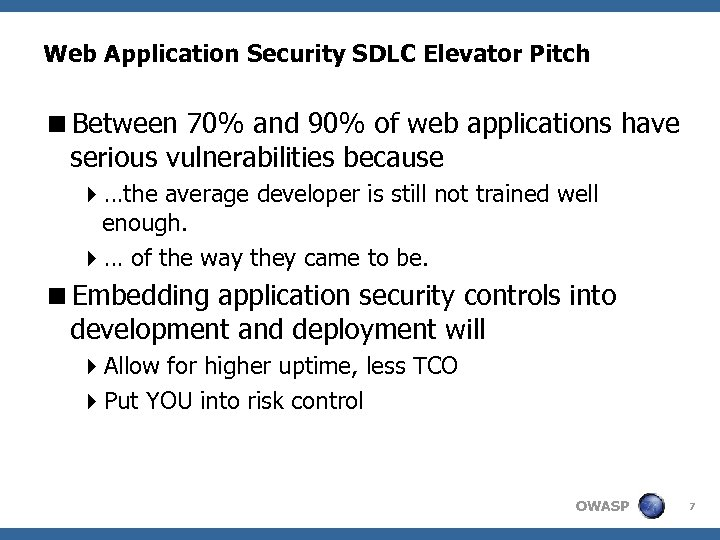 Web Application Security SDLC Elevator Pitch <Between 70% and 90% of web applications have