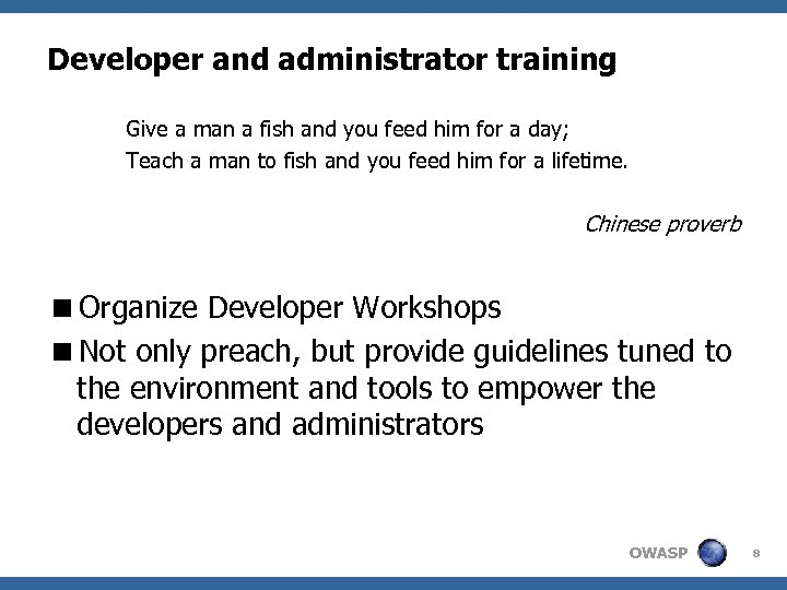Developer and administrator training Give a man a fish and you feed him for