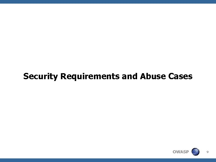Security Requirements and Abuse Cases OWASP 9