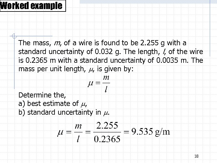 Worked example The mass, m, of a wire is found to be 2. 255
