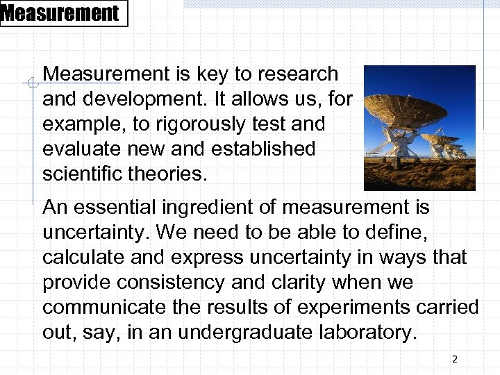 Measurement is key to research and development. It allows us, for example, to rigorously