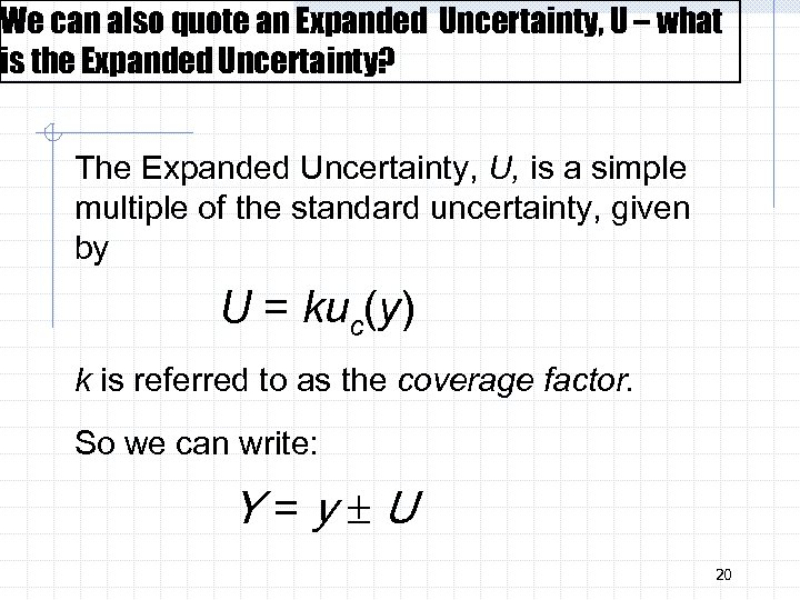 We can also quote an Expanded Uncertainty, U – what is the Expanded Uncertainty?