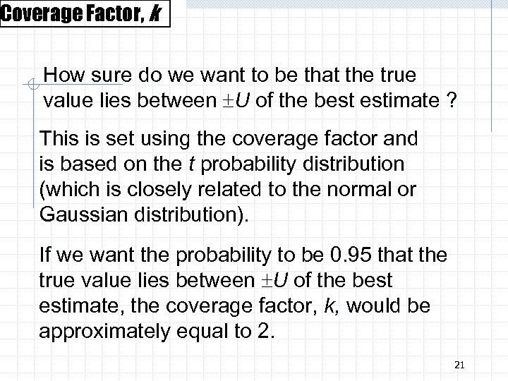 Coverage Factor, k How sure do we want to be that the true value