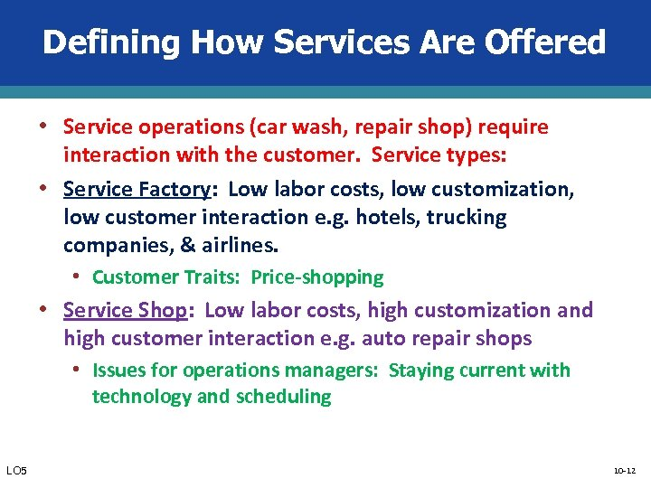 Defining How Services Are Offered • Service operations (car wash, repair shop) require interaction