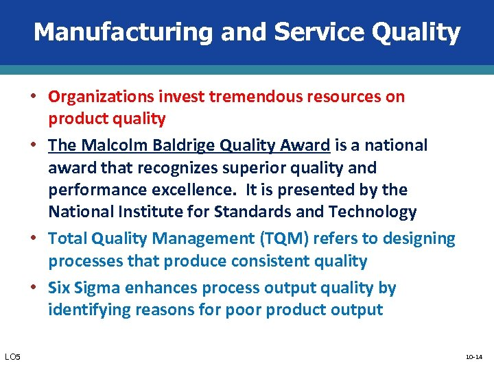 Manufacturing and Service Quality • Organizations invest tremendous resources on product quality • The