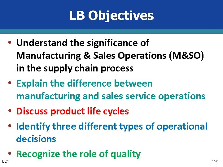 LB Objectives • Understand the significance of • • LO 1 Manufacturing & Sales