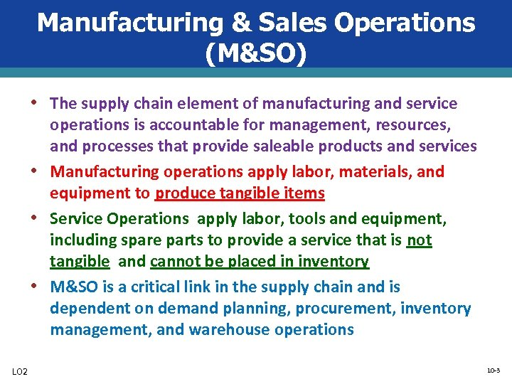 Manufacturing & Sales Operations (M&SO) • The supply chain element of manufacturing and service