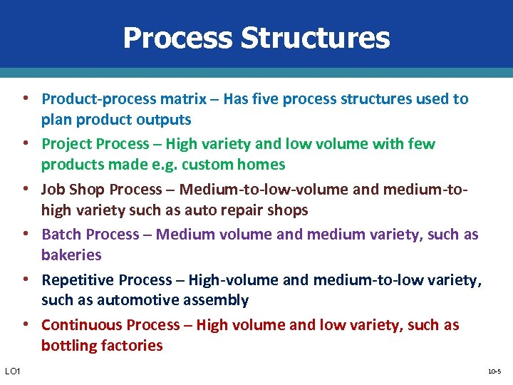 Process Structures • Product-process matrix – Has five process structures used to • •