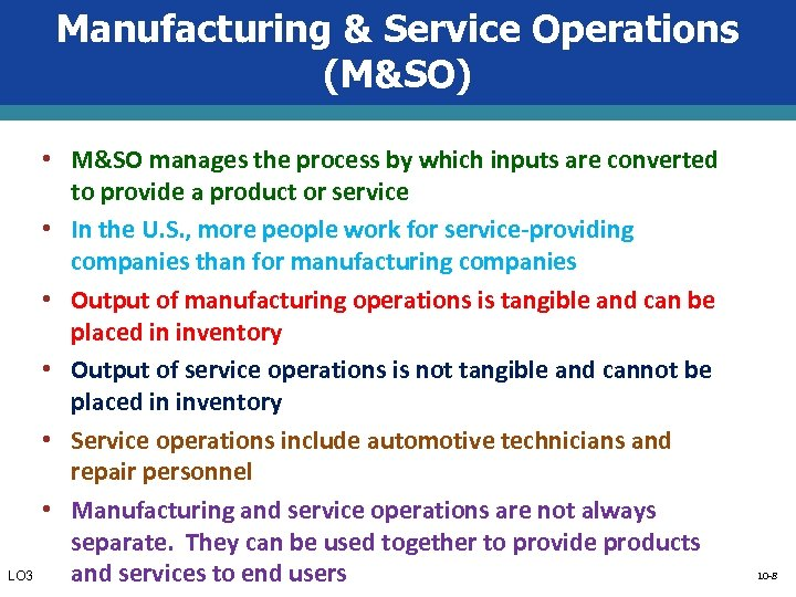 Manufacturing & Service Operations (M&SO) • M&SO manages the process by which inputs are