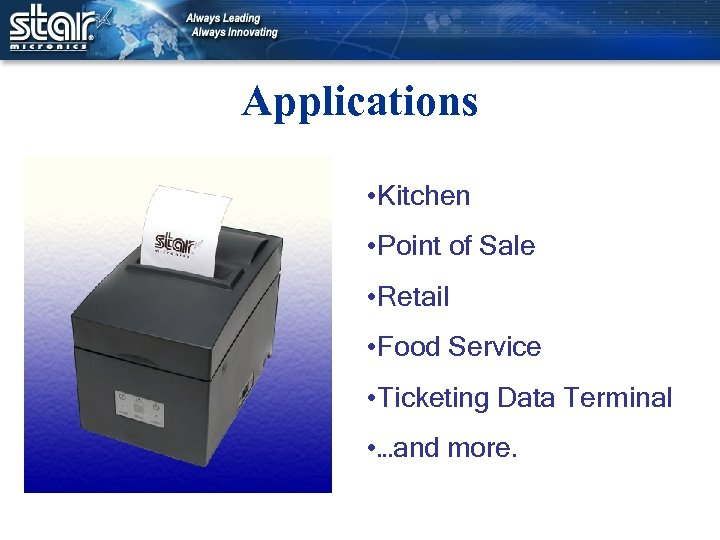 Applications • Kitchen • Point of Sale • Retail • Food Service • Ticketing
