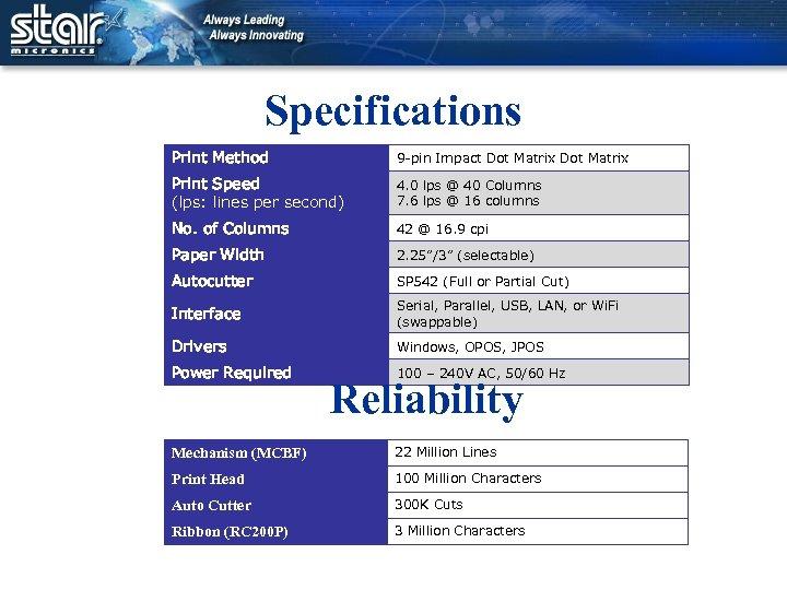 Specifications Print Method 9 -pin Impact Dot Matrix Print Speed (lps: lines per second)