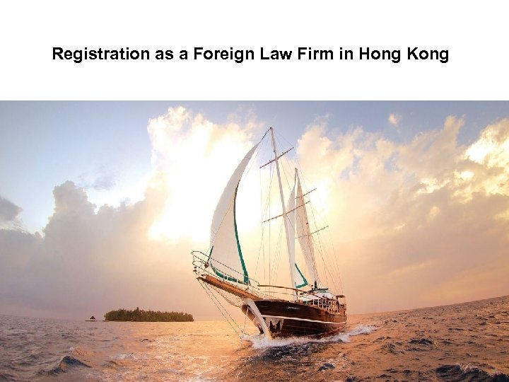 Registration as a Foreign Law Firm in Hong Kong