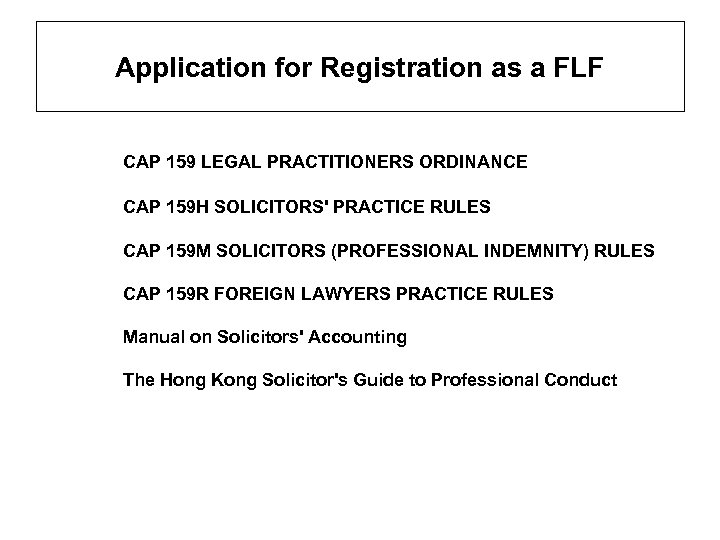 Application for Registration as a FLF CAP 159 LEGAL PRACTITIONERS ORDINANCE CAP 159 H
