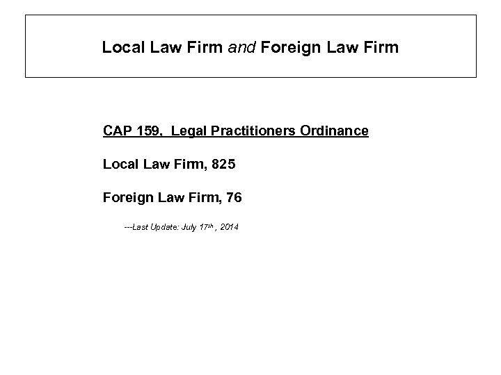 Local Law Firm and Foreign Law Firm CAP 159, Legal Practitioners Ordinance Local Law