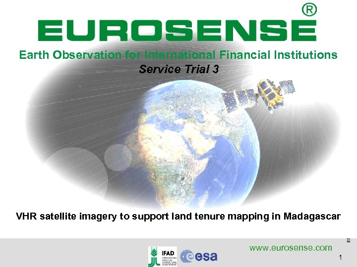 VHR satellite imagery to support land tenure mapping in Madagascar www. eurosense. com 1