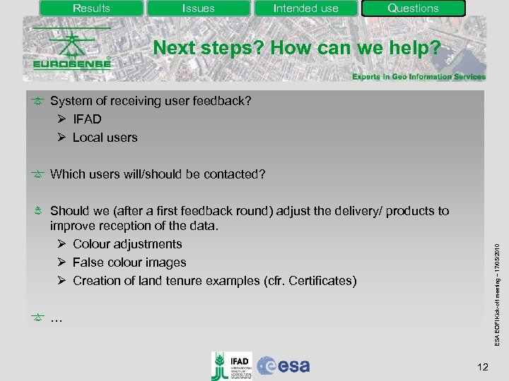 Results Issues Intended use Questions Next steps? How can we help? System of receiving