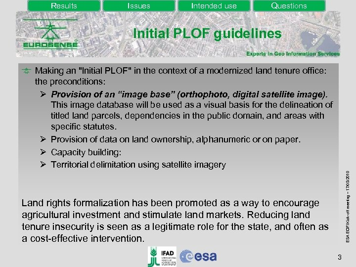 Results Issues Intended use Questions Initial PLOF guidelines ESA EOFI Kick-off meeting – 17/05/2010
