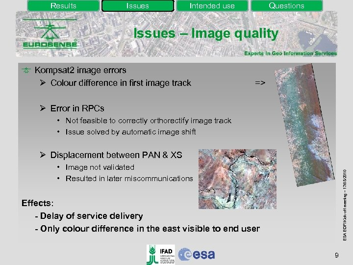 Results Issues Intended use Questions Issues – Image quality Kompsat 2 image errors Ø