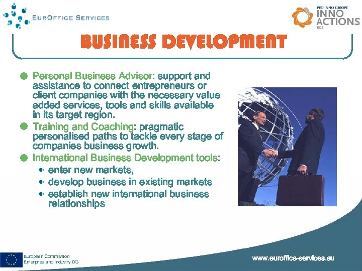 BUSINESS DEVELOPMENT Personal Business Advisor: support and assistance to connect entrepreneurs or client companies