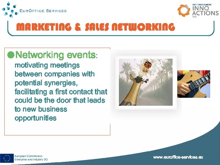 MARKETING & SALES NETWORKING Networking events: motivating meetings between companies with potential synergies, facilitating