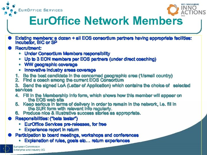 Eur. Office Network Members Existing members: a dozen + all EOS consortium partners having