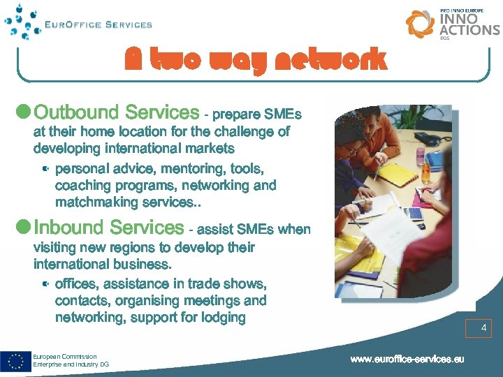 A two way network Outbound Services - prepare SMEs at their home location for