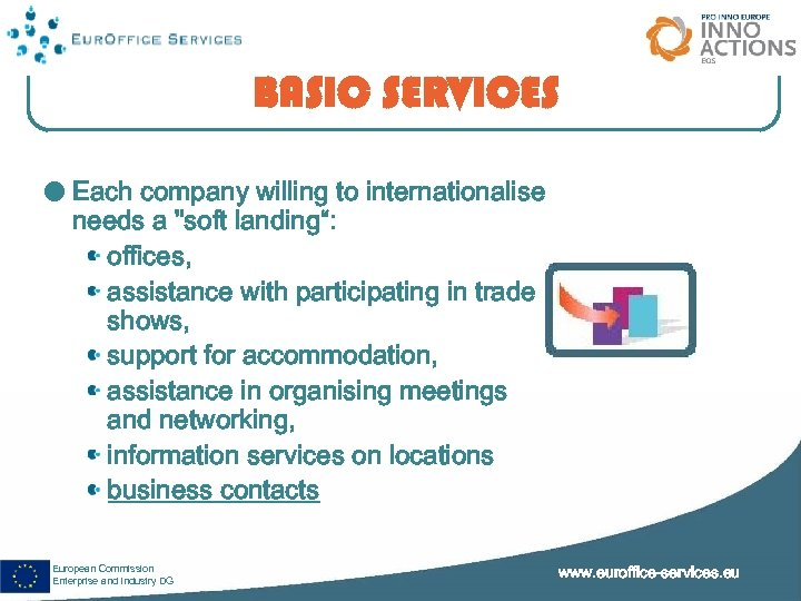 BASIC SERVICES Each company willing to internationalise needs a