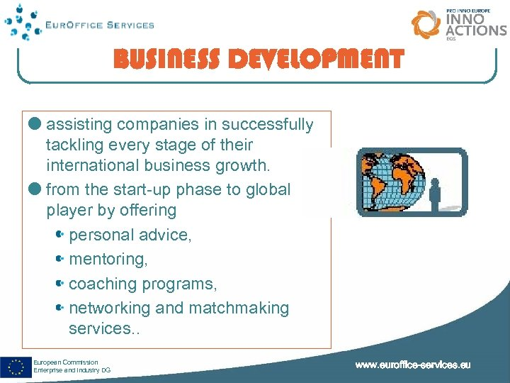 BUSINESS DEVELOPMENT assisting companies in successfully tackling every stage of their international business growth.